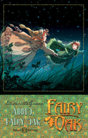 Addio, Fairy Oak. Fairy Oak. 7. - Elisabetta Gnone |