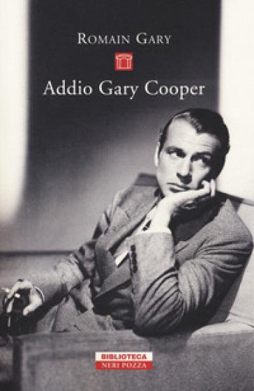 Addio Gary Cooper - Romain Gary  