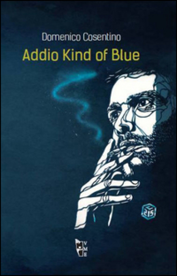 Addio Kind of blue - Domenico Cosentino |