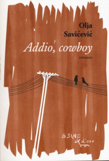 Addio, cowboy - Olja Savicevic |