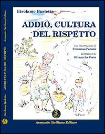 Addio cultura del rispetto - Girolamo Barletta |