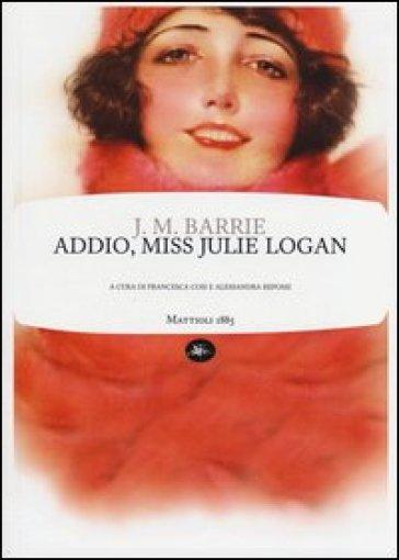 Addio, miss Julie Logan - James Matthew Barrie | Rochesterscifianimecon.com