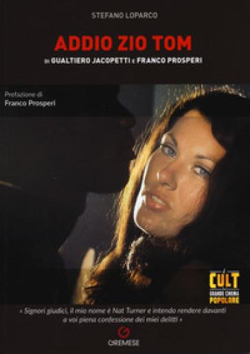 Addio zio Tom di Gualtiero Jacopetti e Franco Prosperi - Stefano Loparco  