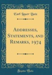 Addresses, Statements, and Remarks, 1974 (Classic Reprint)