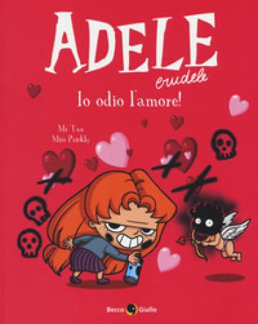 Adele crudele. 4: Io odio l'amore! - Mr Tan | Thecosgala.com