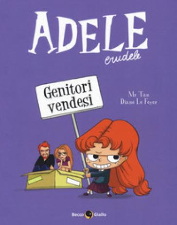 Adele crudele. 8: Genitori vendesi - Mr Tan |