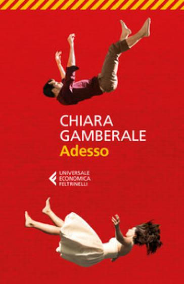 Adesso - Chiara Gamberale | Ericsfund.org