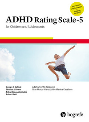 Adhd Rating Scale-5 for children and adolescents. Ediz. a spirale - Robert Reid |