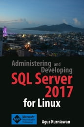 Administering and Developing SQL Server 2017 for Linux