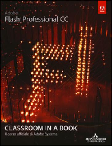 Adobe Flash professional CC. Classroom in a book - Adobe Creative Team |