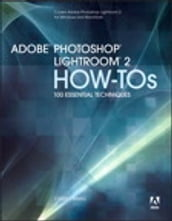 Adobe Photoshop Lightroom 2 How-Tos