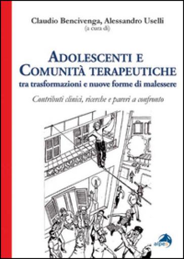 Adolescenti e comunità terapeutiche tra trasformazioni e nuove forme di malessere - C. Bencivenga | Jonathanterrington.com