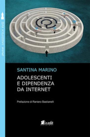 Adolescenti e dipendenza da internet - Santina Marino | Jonathanterrington.com