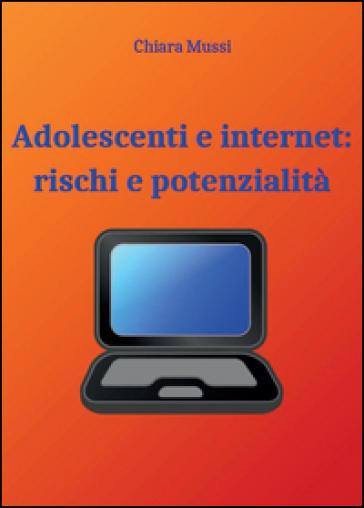 Adolescenti e internet: rischi e potenzialità - Chiara Mussi   Jonathanterrington.com