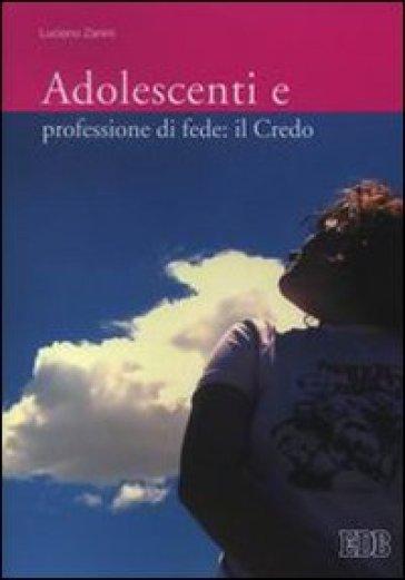 Adolescenti e professione di fede: il Credo - Luciano Zanini |