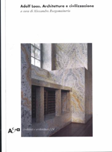 Adolf Loos. Architettura e civilizzazione. Ediz. illustrata - M. Zizi |