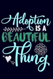 Adoption Is a Beautiful Thing