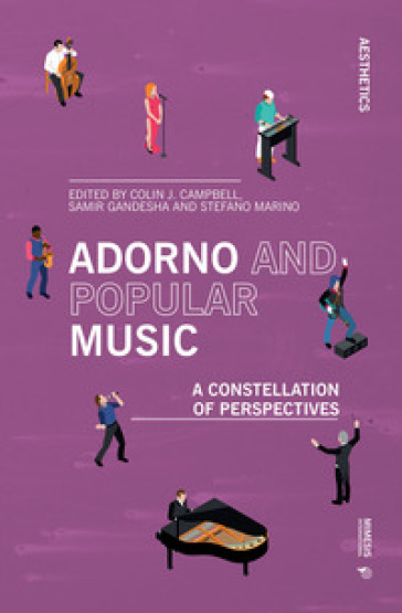 Adorno and popular music. A constellation of perspectives - C. J. Campbell |
