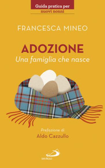 Adozione. Una famiglia che nasce - Francesca Mineo  