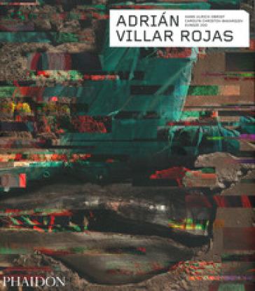 Adrian Villar Rojas. Ediz. illustrata - Hans Ulrich Obrist pdf epub