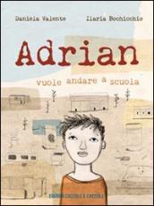 Adrian. Vuole andare a scuola