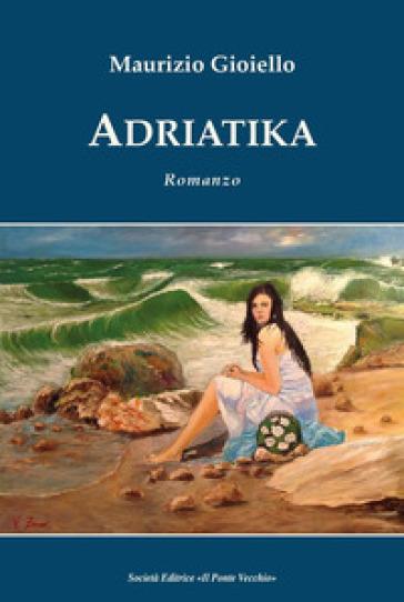 Adriatika - Maurizio Gioiello |
