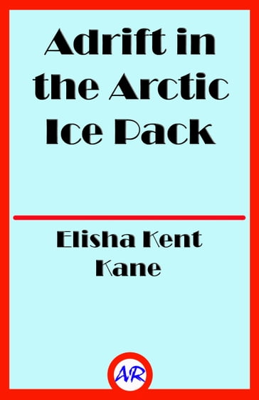 Adrift in the Arctic Ice Pack (Illustrated)
