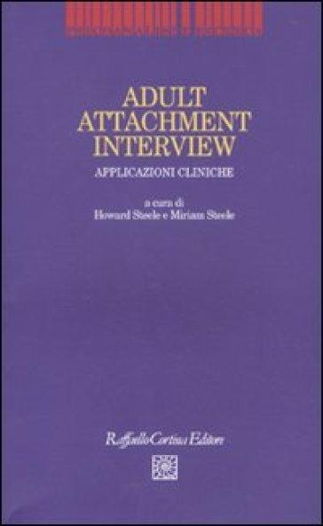 Adult Attachment Interview. Applicazioni cliniche - A. M. Delogu | Rochesterscifianimecon.com