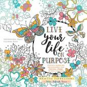 Adult Colouring Book: Live Life on Purpose (Majestic Expressions)