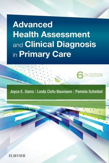 Advanced Health Assessment & Clinical Diagnosis in Primary Care E-Book