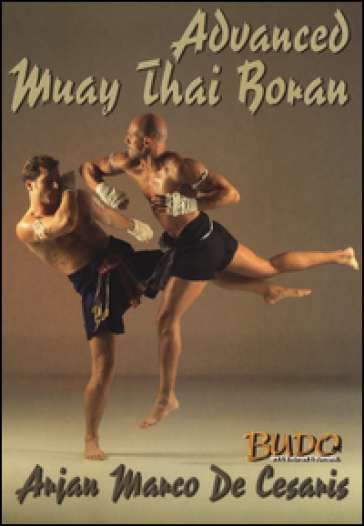 Advanced Muay Thai Boran. Ediz. inglese - Marco De Cesaris |