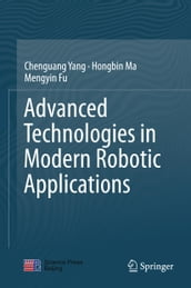 Advanced Technologies in Modern Robotic Applications