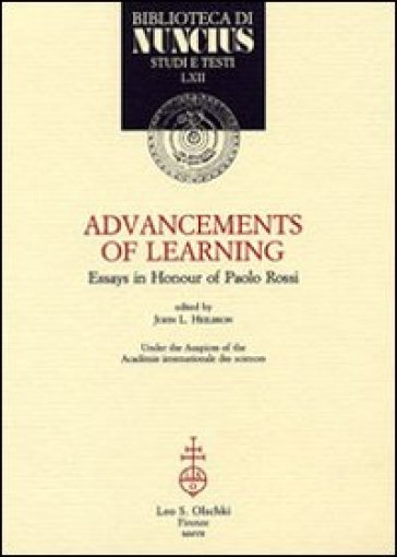 Advancements of Learning. Essays in Honour of Paolo Rossi - J. L. Heilbron |