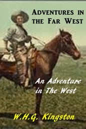 Adventures in the Far West