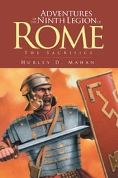 Adventures of the Ninth Legion of Rome: Book 1