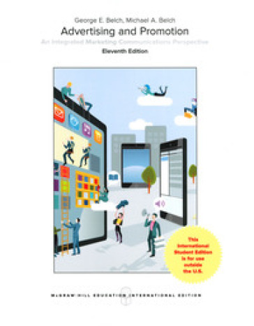 Advertising and promotion. An integrated marketing communications perspectives - George E. Belch pdf epub