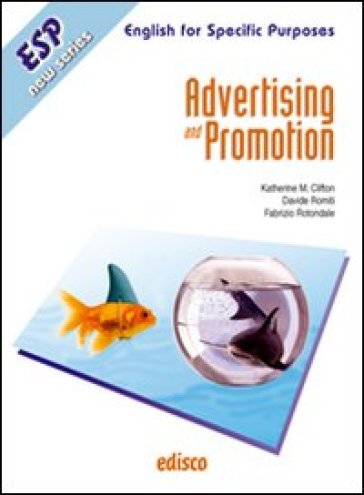 Advertising and promotion. Advertising, screen printing and photography. Con espansione online. Con CD Audio. Per gli Ist. tecnici e professionali