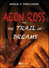 Aeon Ross and the trail of dreams