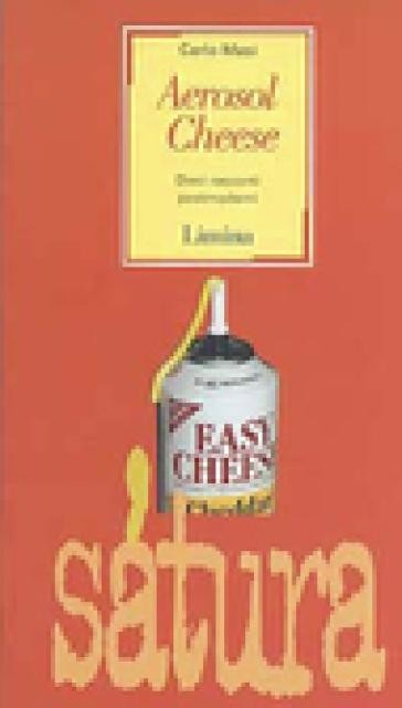 Aerosol Cheese. Dieci racconti postmoderni - Carlo Masi   Jonathanterrington.com