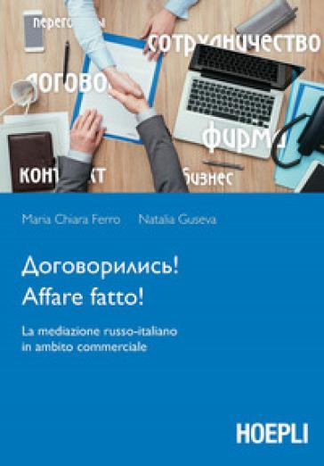 Affare fatto! La mediazione russo-italiano in ambito commerciale - Maria Chiara Ferro | Thecosgala.com