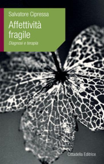 Affettività fragile - Marie-Dominique Philippe |