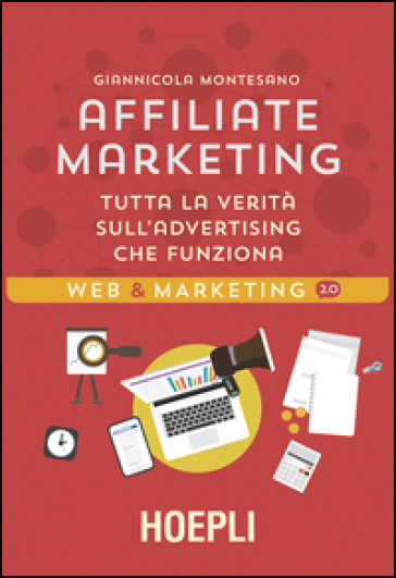Affiliate Marketing. Tutta la verità sull'advertising che funziona - Giannicola Montesano | Thecosgala.com