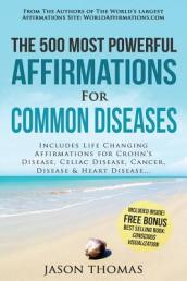 Affirmation the 500 Most Powerful Affirmations for Common Diseases