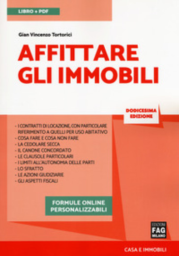 Affittare gli immobili. Con aggiornamenti online. Con e-book - Gian Vincenzo Tortorici | Thecosgala.com