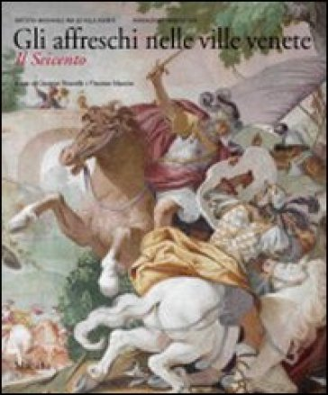 Affreschi nelle ville venete. Il Seicento. Ediz. illustrata (Gli) - Giuseppe Pavanello | Jonathanterrington.com