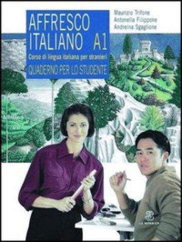Affresco italiano A1. Corso di lingua italiana per stranieri. Quaderno per lo studente - Antonella Filippone pdf epub