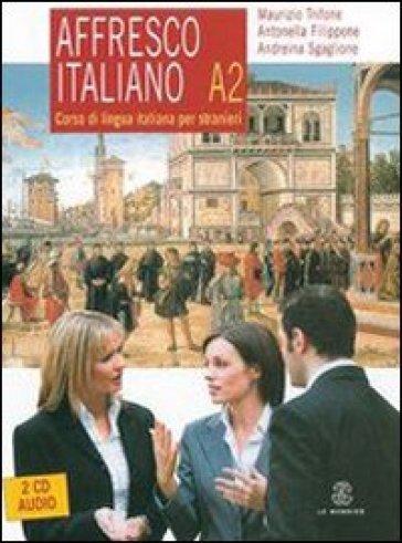 Affresco italiano A2. Corso di lingua italiana per stranieri. Con 2 CD Audio - Antonella Filippone | Thecosgala.com
