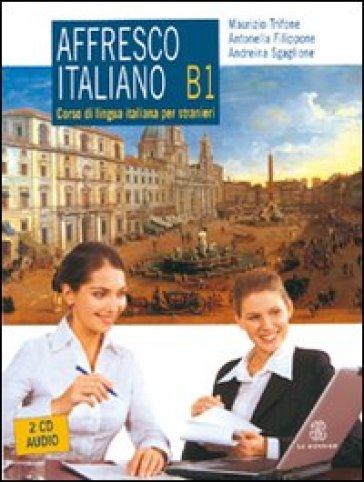 Affresco italiano B1. Corso di lingua italiana per stranieri. Con 2 Cd Audio - Maurizio Trifone | Thecosgala.com