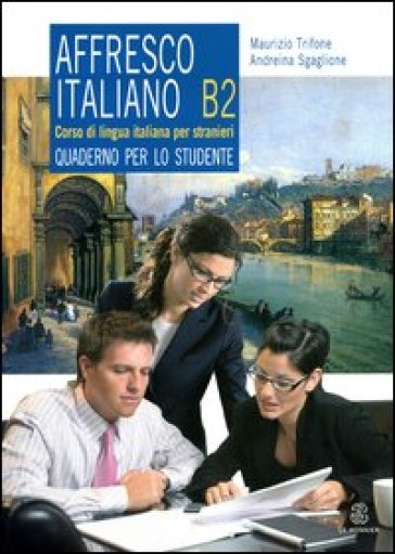 Affresco italiano B2. Quaderno per lo studente