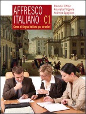 Affresco italiano C1. Corso di lingua italiana per stranieri - Maurizio Trifone pdf epub